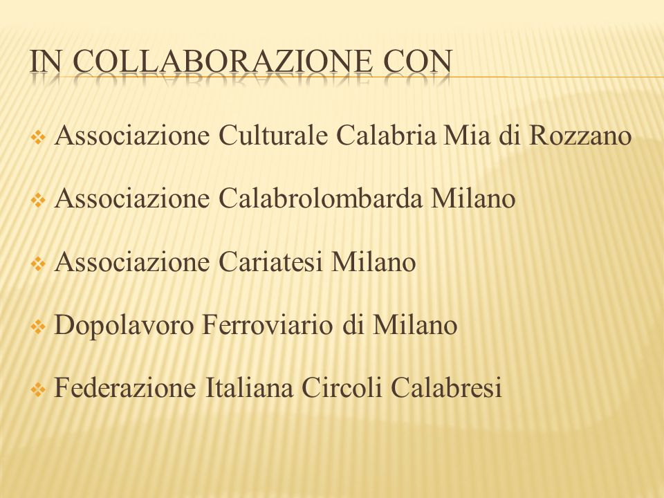 In collaborazione con Associazione Culturale Calabria Mia di Rozzano