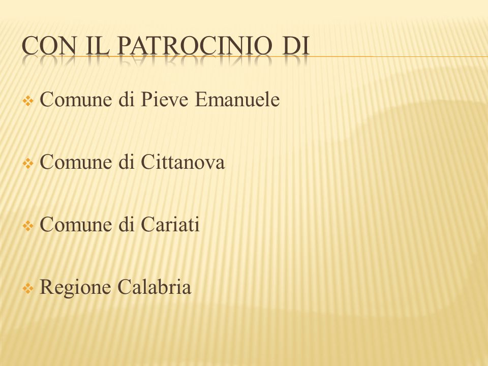 Con il patrocinio di Comune di Pieve Emanuele Comune di Cittanova