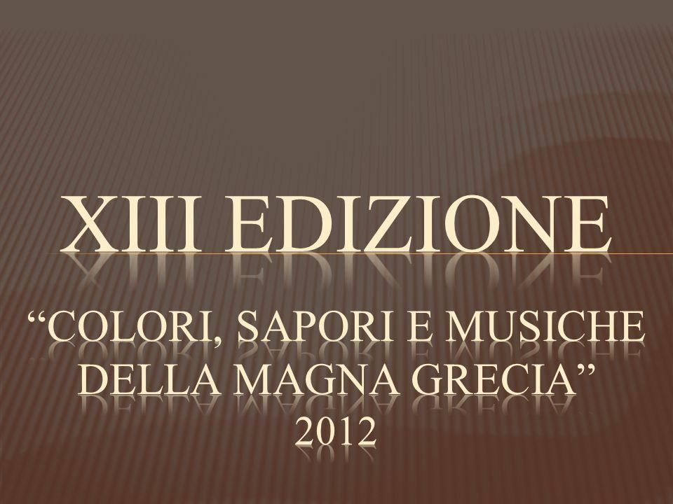 Xiii Edizione Colori, sapori e musiche della magna grecia 2012