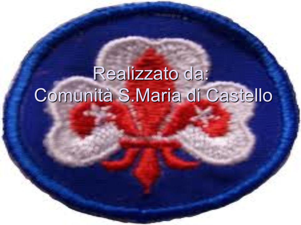 Realizzato da: Comunità S.Maria di Castello