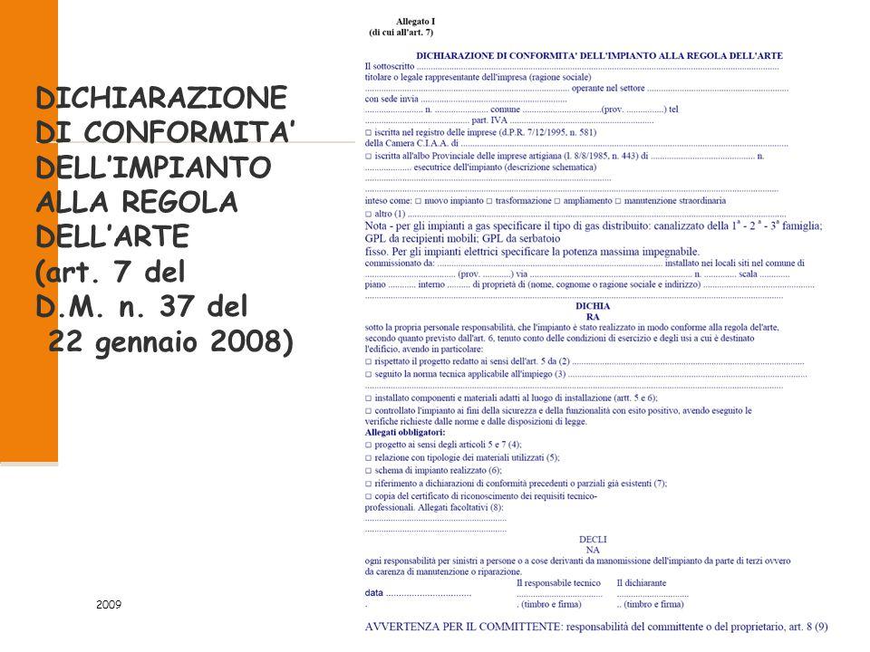 DICHIARAZIONE DI CONFORMITA' DELL'IMPIANTO ALLA REGOLA DELL'ARTE (art
