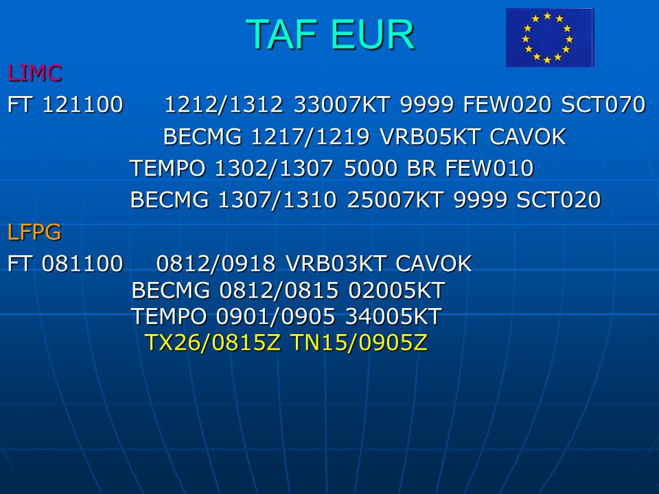 TAF EUR LIMC FT 121100 1212/1312 33007KT 9999 FEW020 SCT070