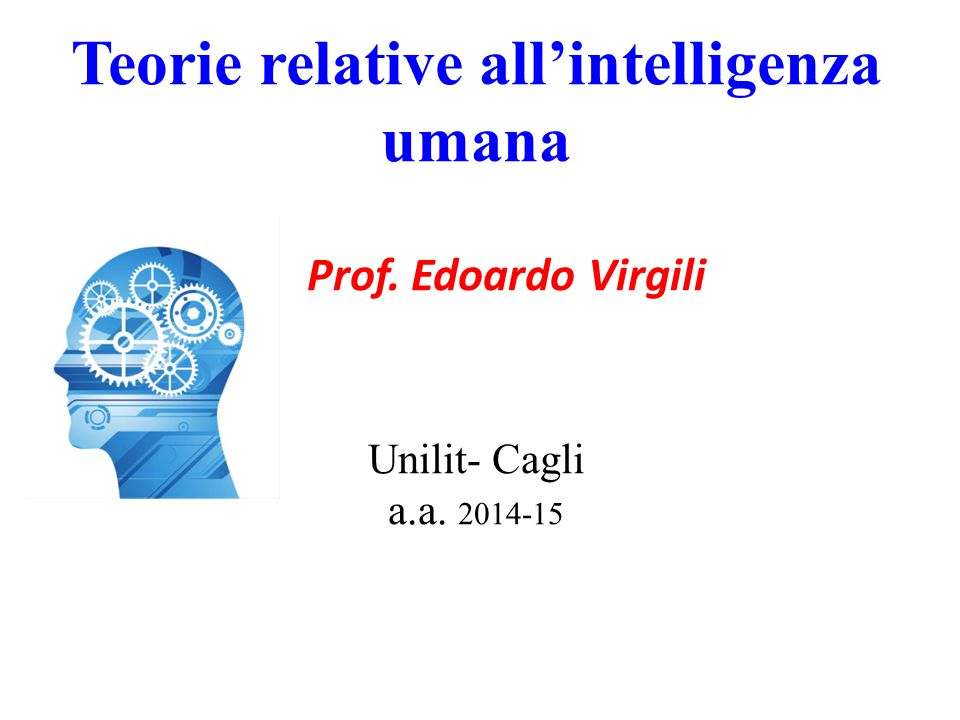 Teorie relative all'intelligenza umana Prof