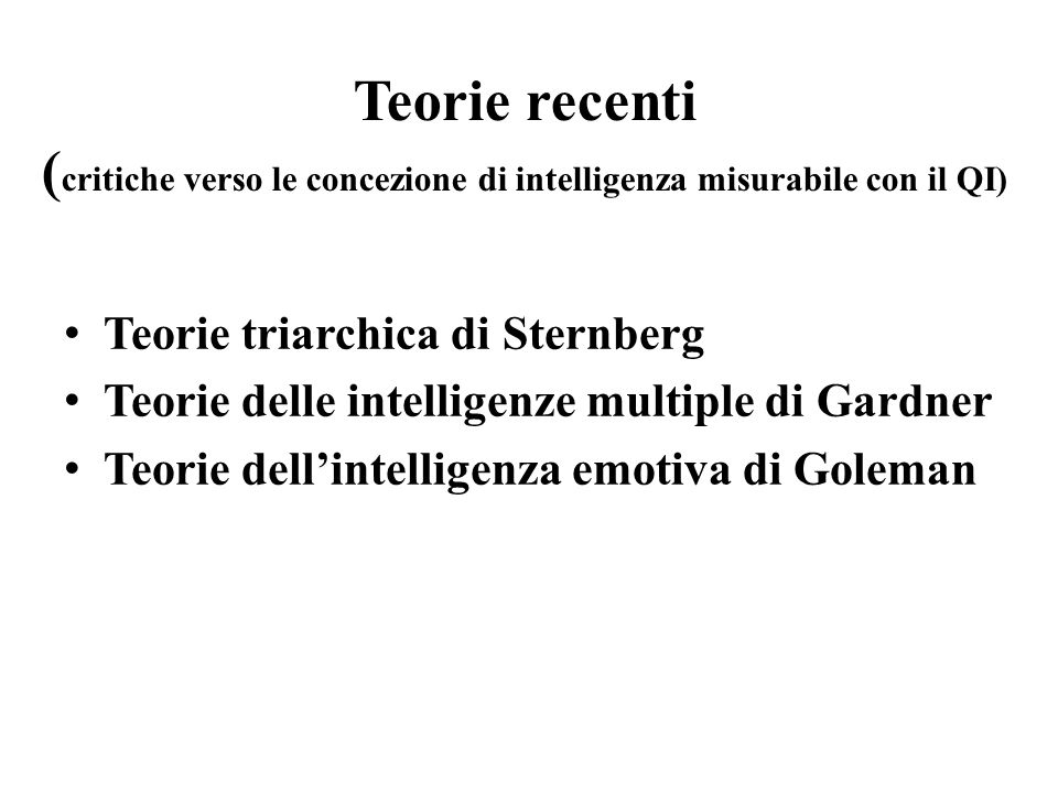 Teorie recenti (critiche verso le concezione di intelligenza misurabile con il QI)