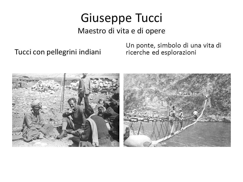 Giuseppe Tucci Maestro di vita e di opere