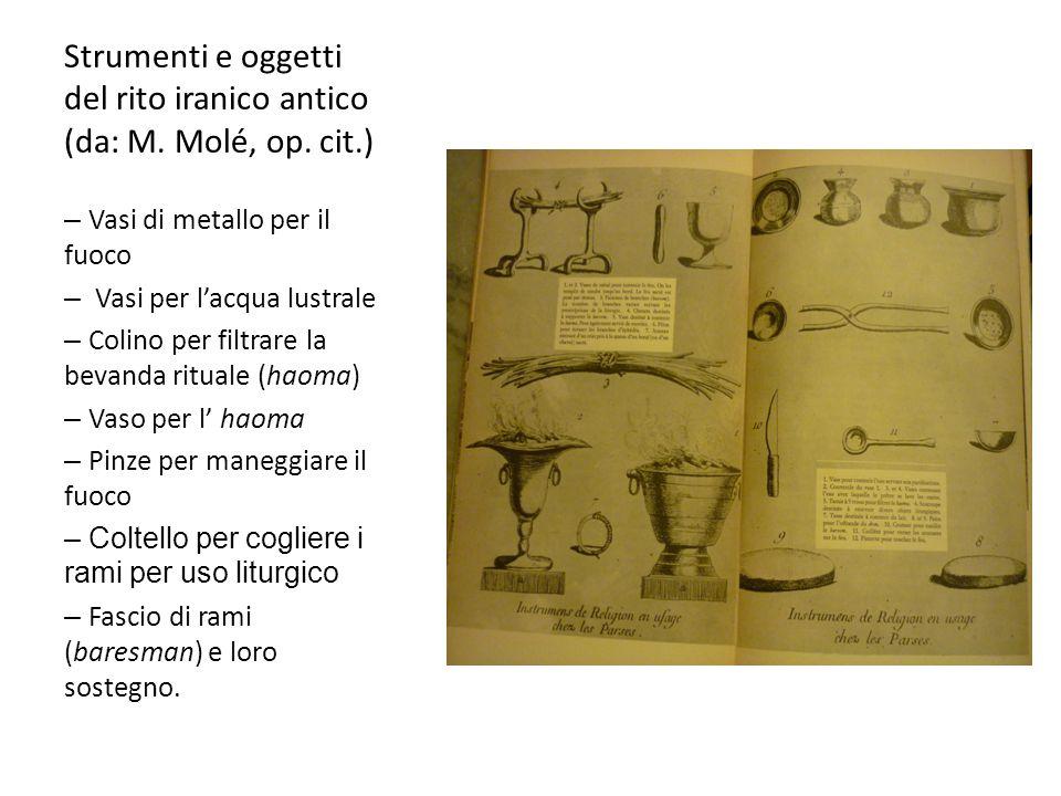 Strumenti e oggetti del rito iranico antico (da: M. Molé, op. cit.)