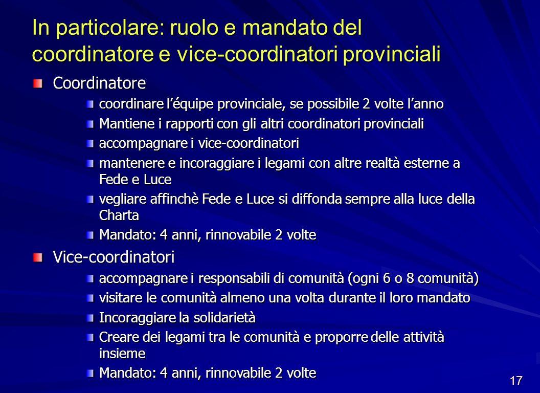 In particolare: ruolo e mandato del coordinatore e vice-coordinatori provinciali