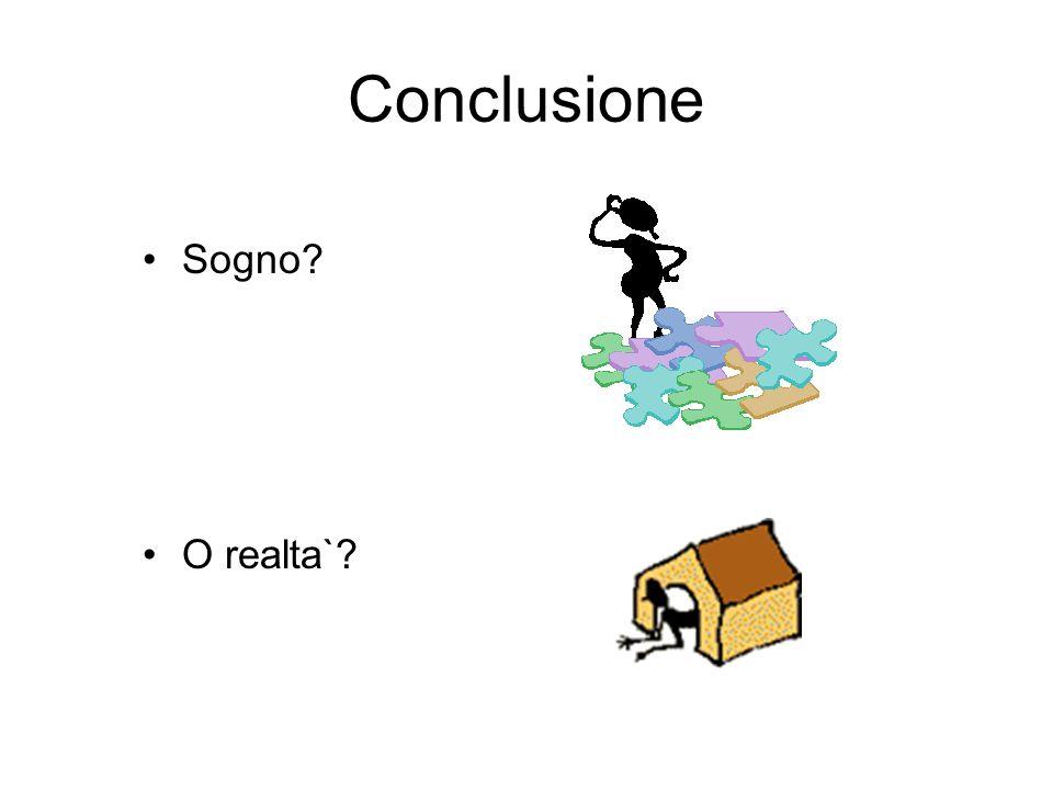 Conclusione Sogno O realta`