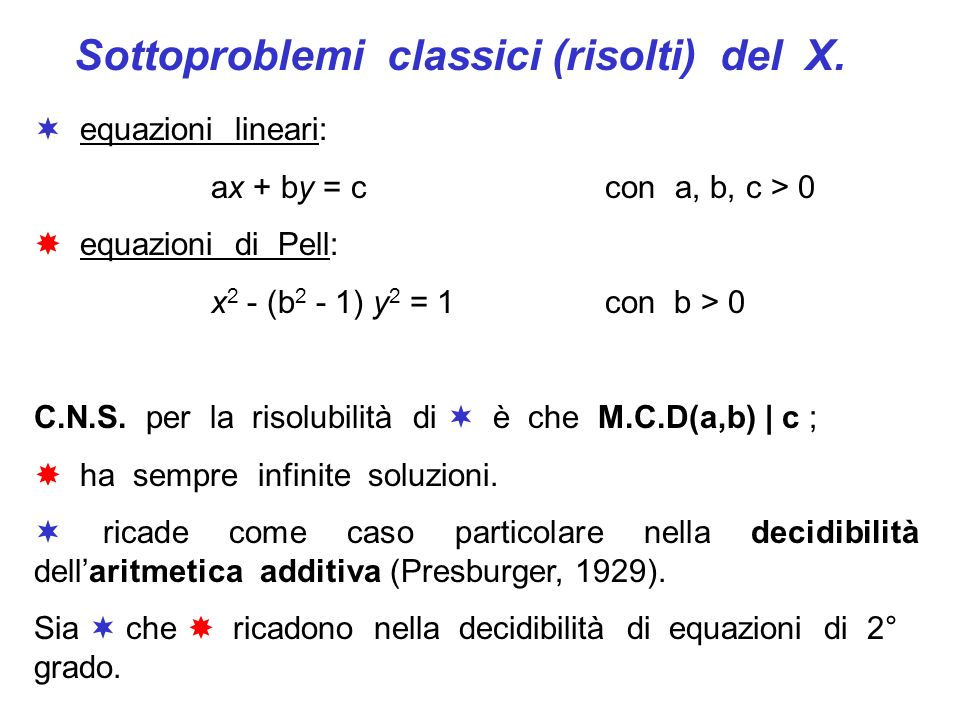 Sottoproblemi classici (risolti) del X.