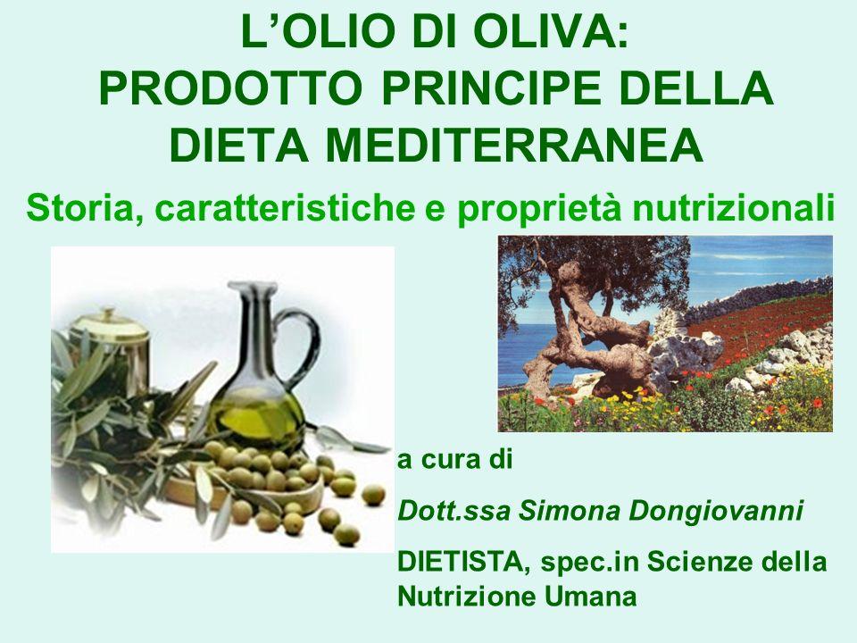 L'OLIO DI OLIVA: PRODOTTO PRINCIPE DELLA DIETA MEDITERRANEA