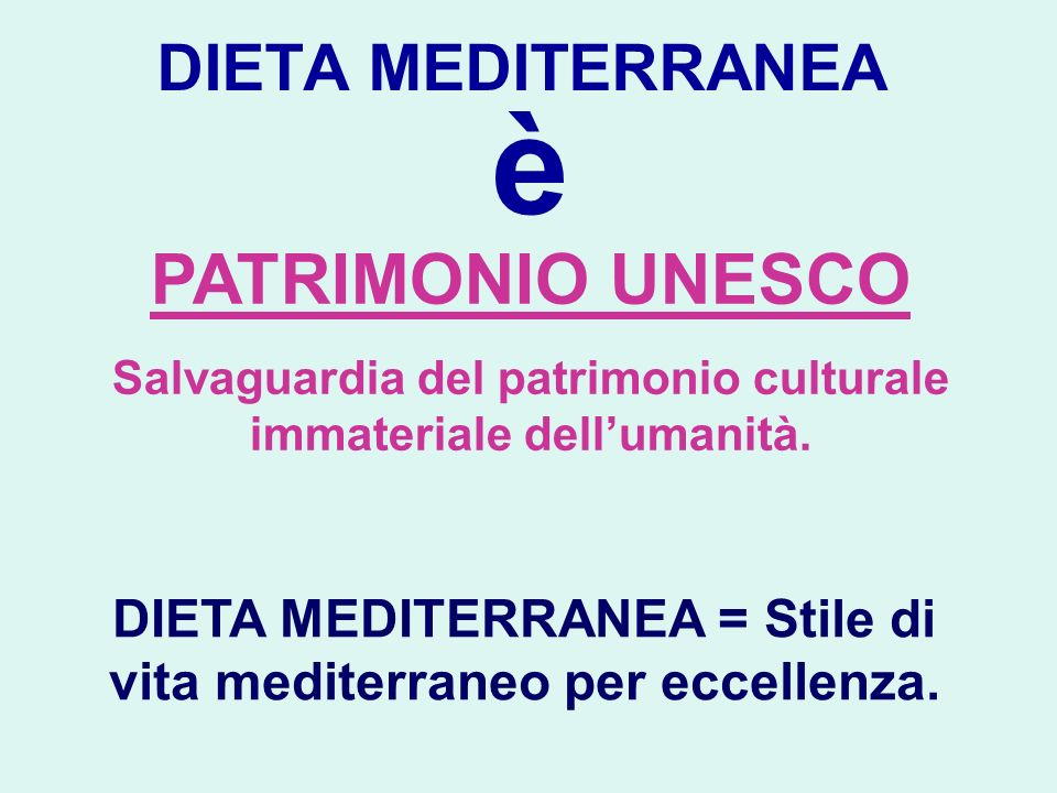 è PATRIMONIO UNESCO DIETA MEDITERRANEA