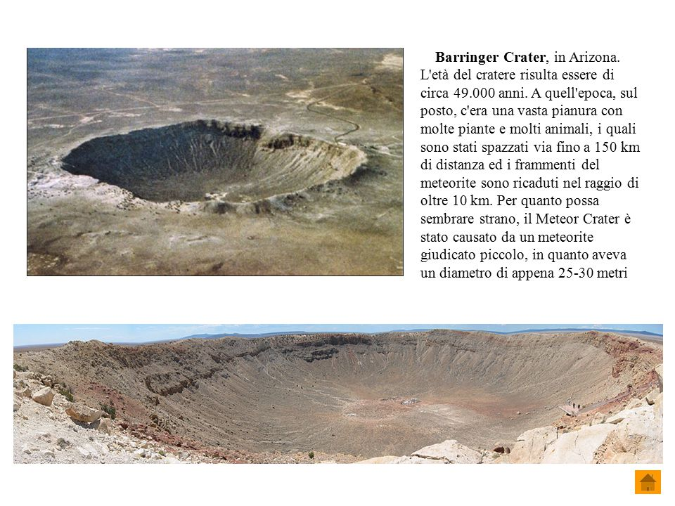 Barringer Crater, in Arizona.