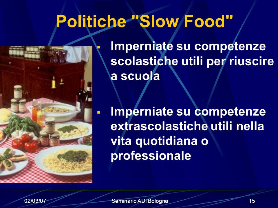 Politiche Slow Food Imperniate su competenze scolastiche utili per riuscire a scuola.