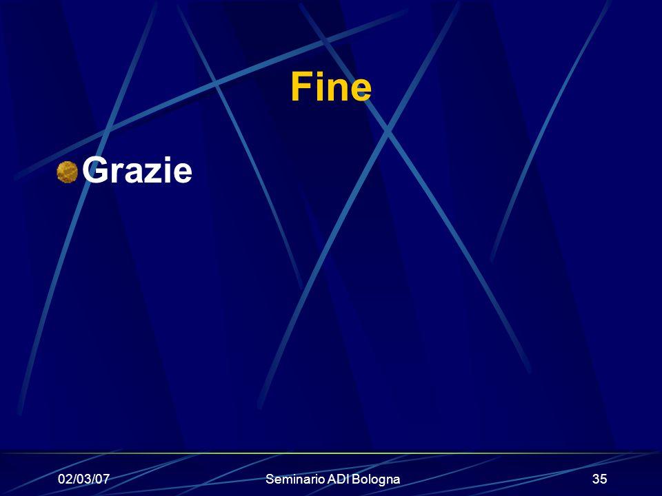Fine Grazie 02/03/07 Seminario ADI Bologna