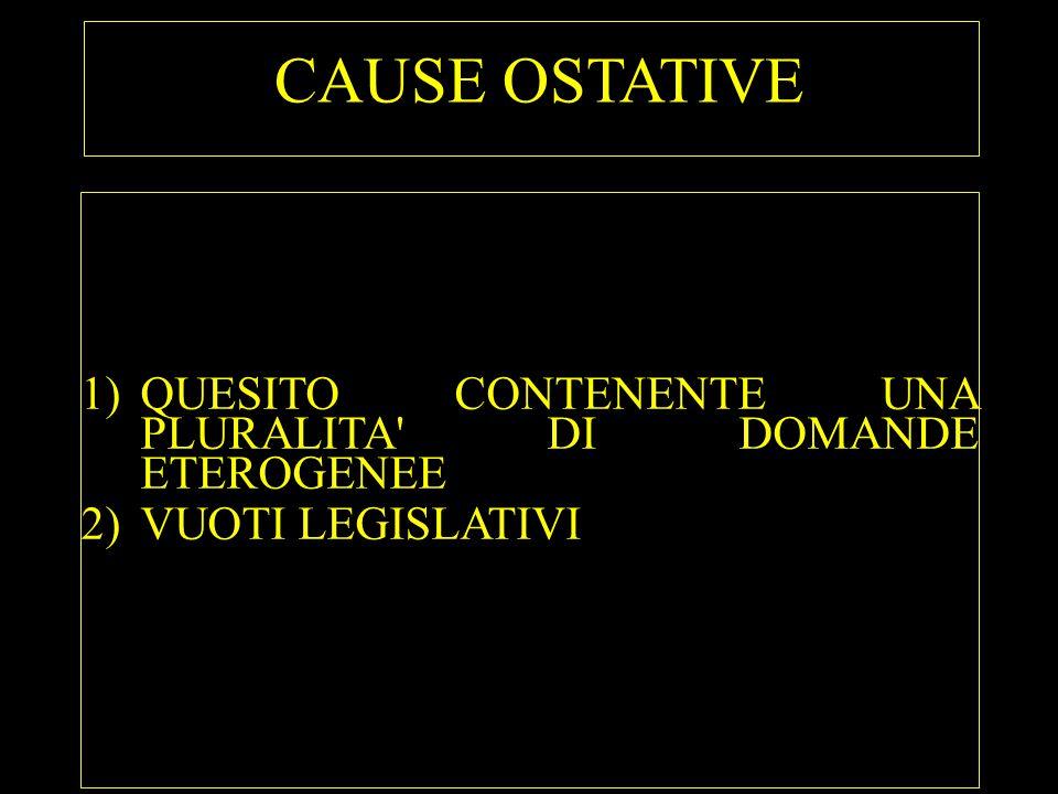 CAUSE OSTATIVE QUESITO CONTENENTE UNA PLURALITA DI DOMANDE ETEROGENEE