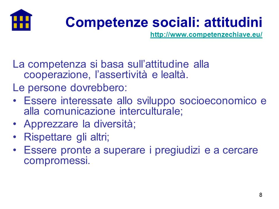 Competenze sociali: attitudini http://www.competenzechiave.eu/