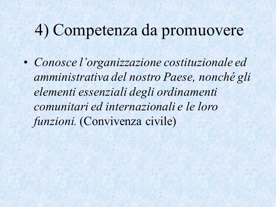 4) Competenza da promuovere