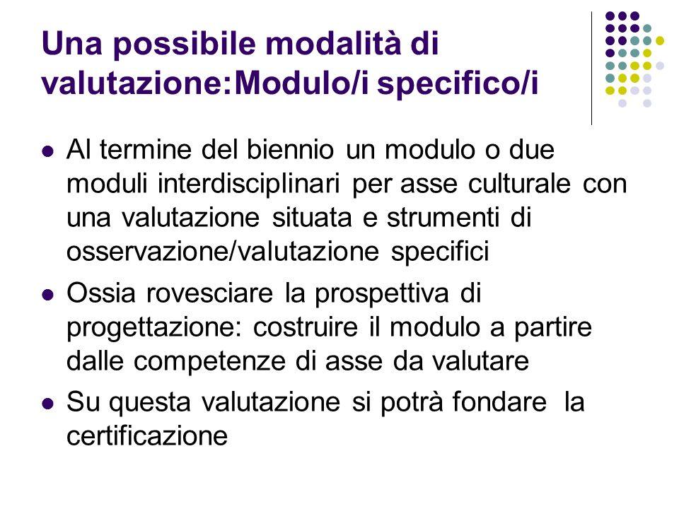 Una possibile modalità di valutazione:Modulo/i specifico/i