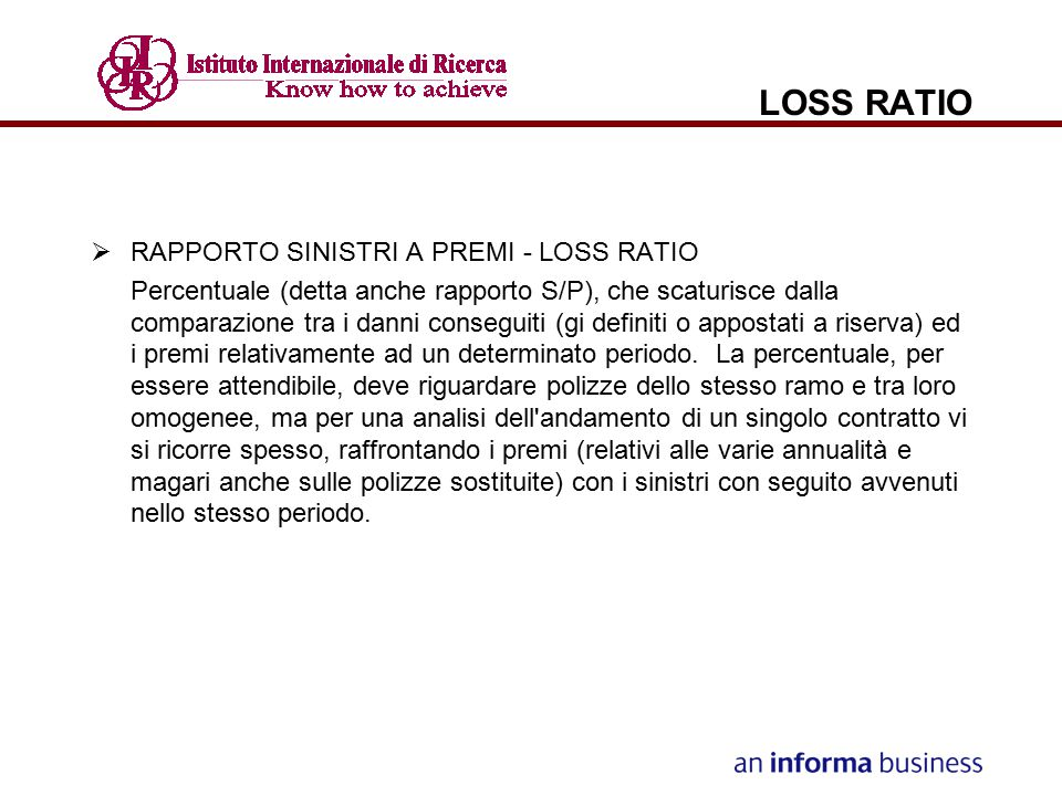 LOSS RATIO RAPPORTO SINISTRI A PREMI - LOSS RATIO