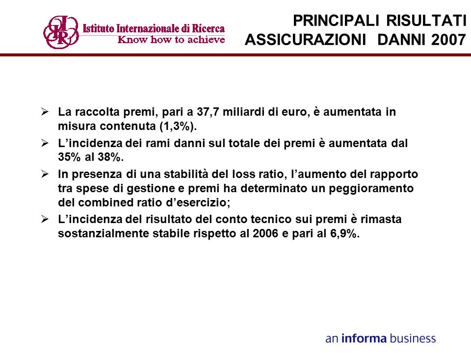 PRINCIPALI RISULTATI ASSICURAZIONI DANNI 2007