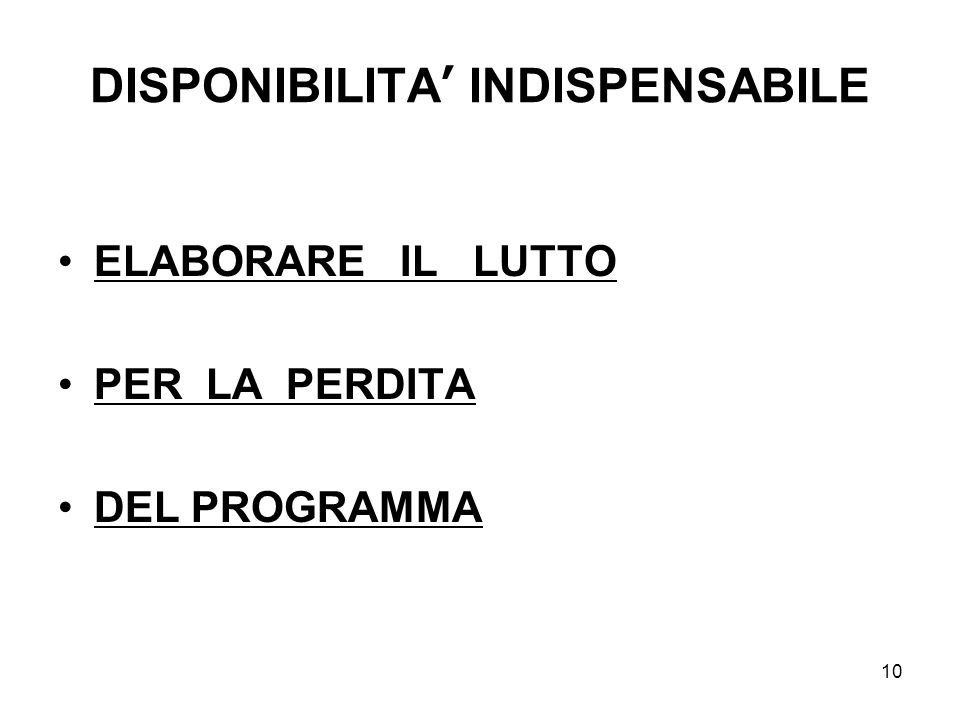 DISPONIBILITA' INDISPENSABILE