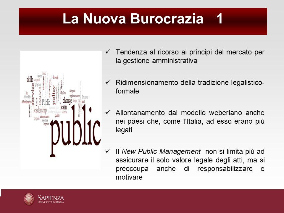 La Nuova Burocrazia 1 Tendenza al ricorso ai principi del mercato per la gestione amministrativa.