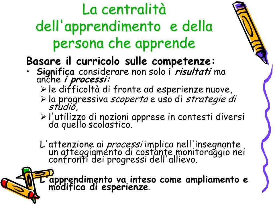 La centralità dell apprendimento e della persona che apprende