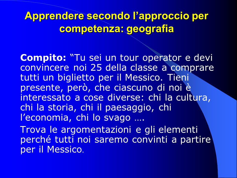 Apprendere secondo l'approccio per competenza: geografia