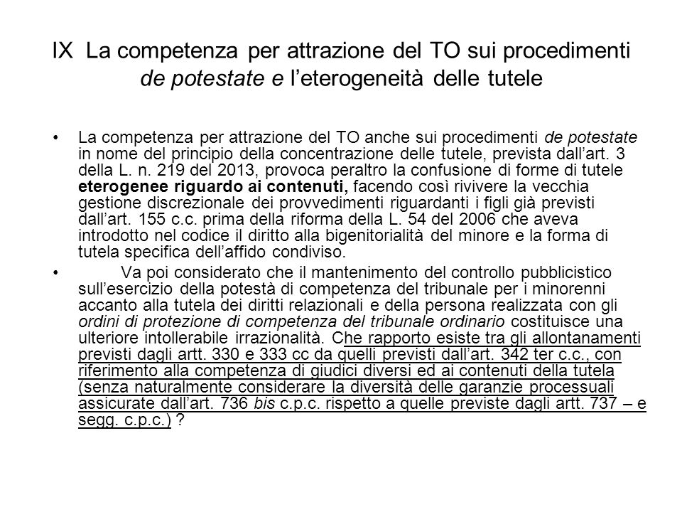 IX La competenza per attrazione del TO sui procedimenti de potestate e l'eterogeneità delle tutele