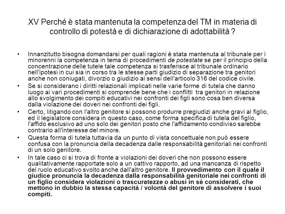 XV Perché è stata mantenuta la competenza del TM in materia di controllo di potestà e di dichiarazione di adottabilità