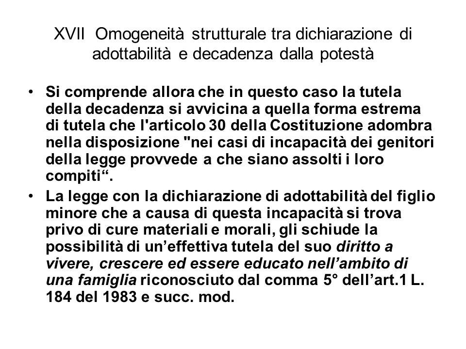 XVII Omogeneità strutturale tra dichiarazione di adottabilità e decadenza dalla potestà