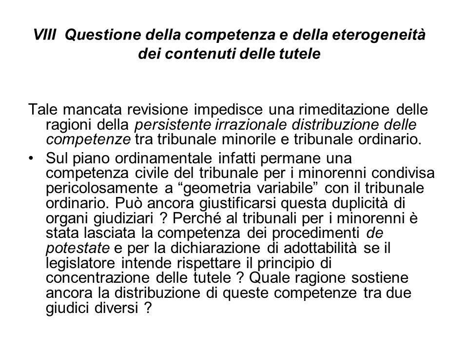 VIII Questione della competenza e della eterogeneità dei contenuti delle tutele
