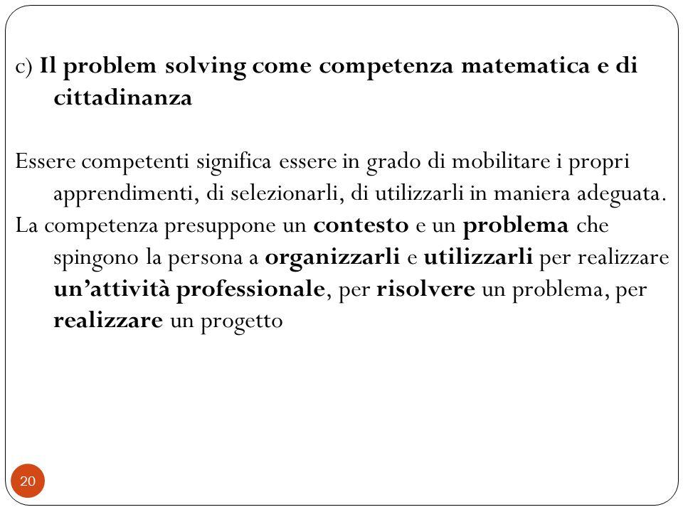 c) Il problem solving come competenza matematica e di cittadinanza