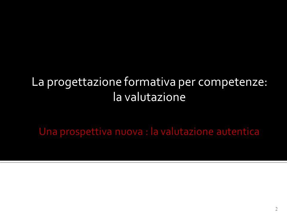 Una prospettiva nuova : la valutazione autentica