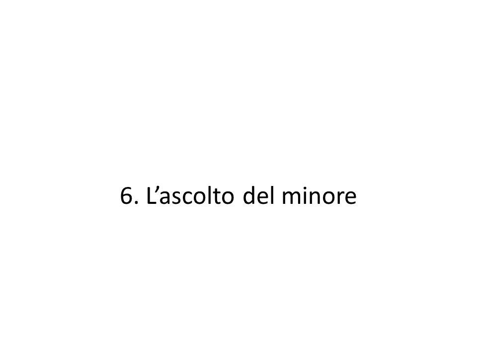 6. L'ascolto del minore