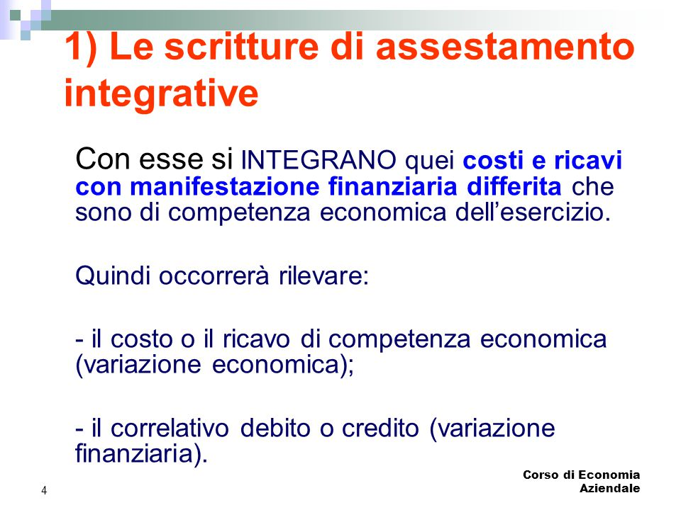 1) Le scritture di assestamento integrative