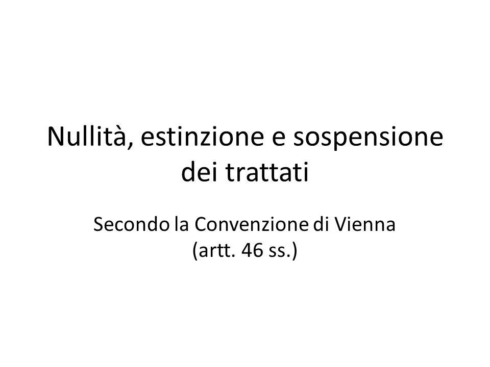 Nullità, estinzione e sospensione dei trattati