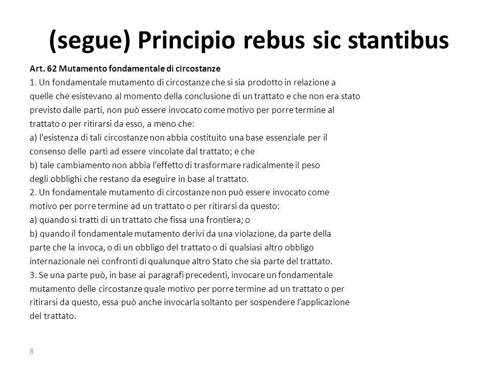 (segue) Principio rebus sic stantibus