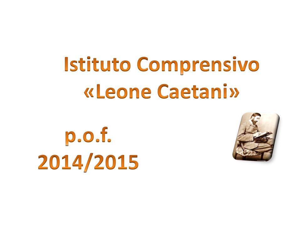 Istituto Comprensivo «Leone Caetani» p.o.f. 2014/2015