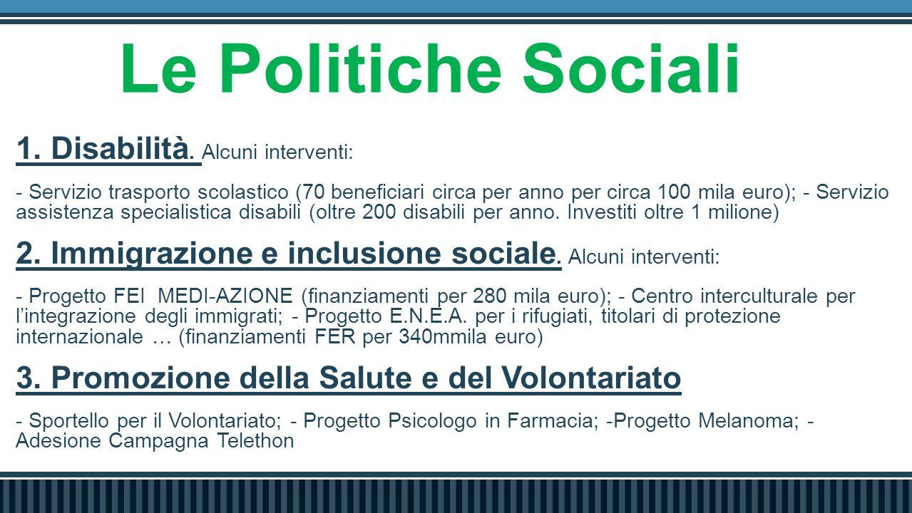 Le Politiche Sociali 1. Disabilità. Alcuni interventi: