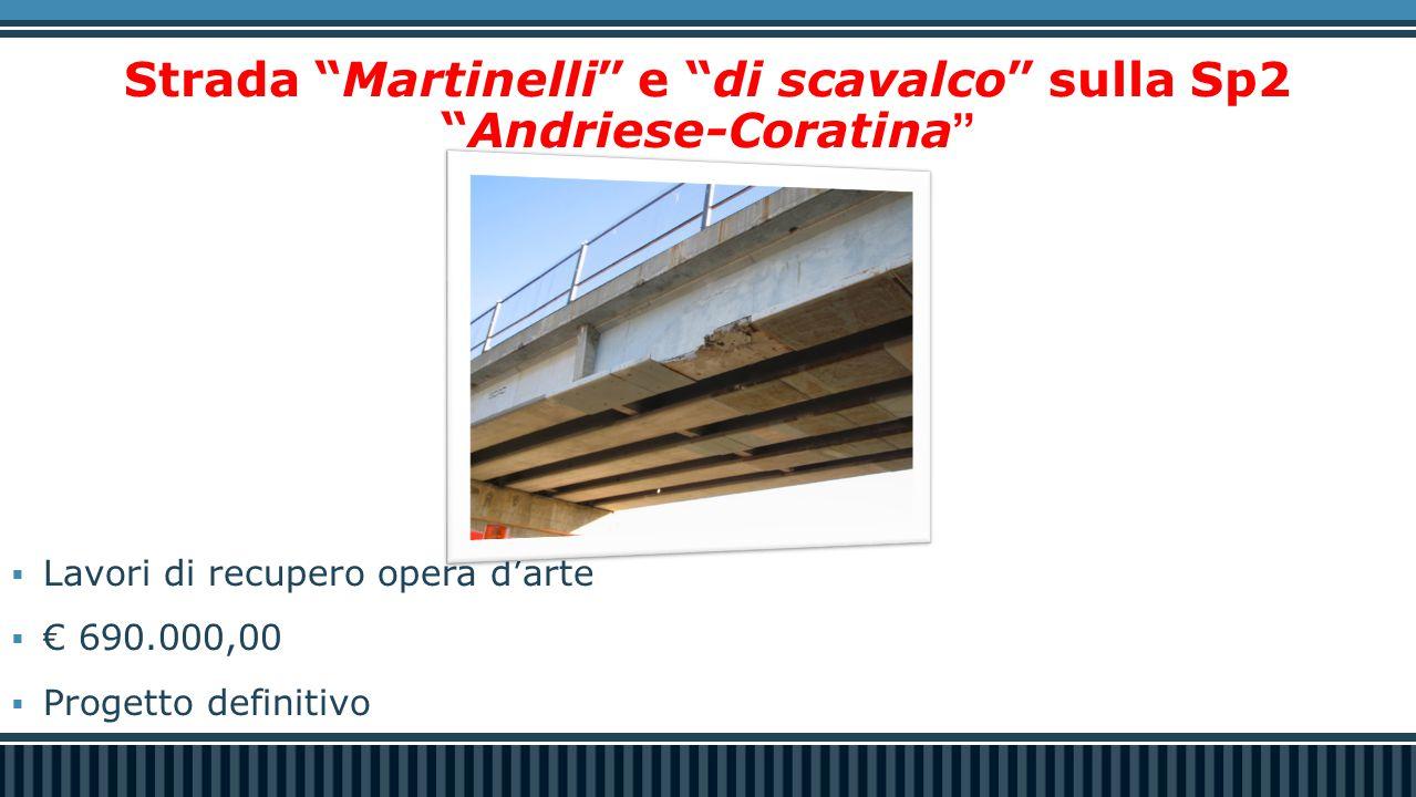 Strada Martinelli e di scavalco sulla Sp2 Andriese-Coratina