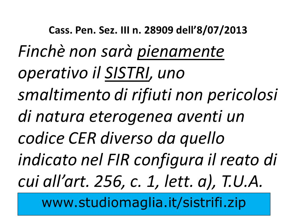 Cass. Pen. Sez. III n. 28909 dell'8/07/2013