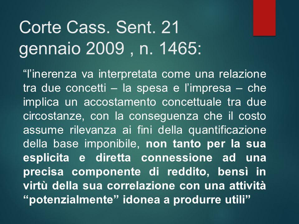 Corte Cass. Sent. 21 gennaio 2009 , n. 1465: