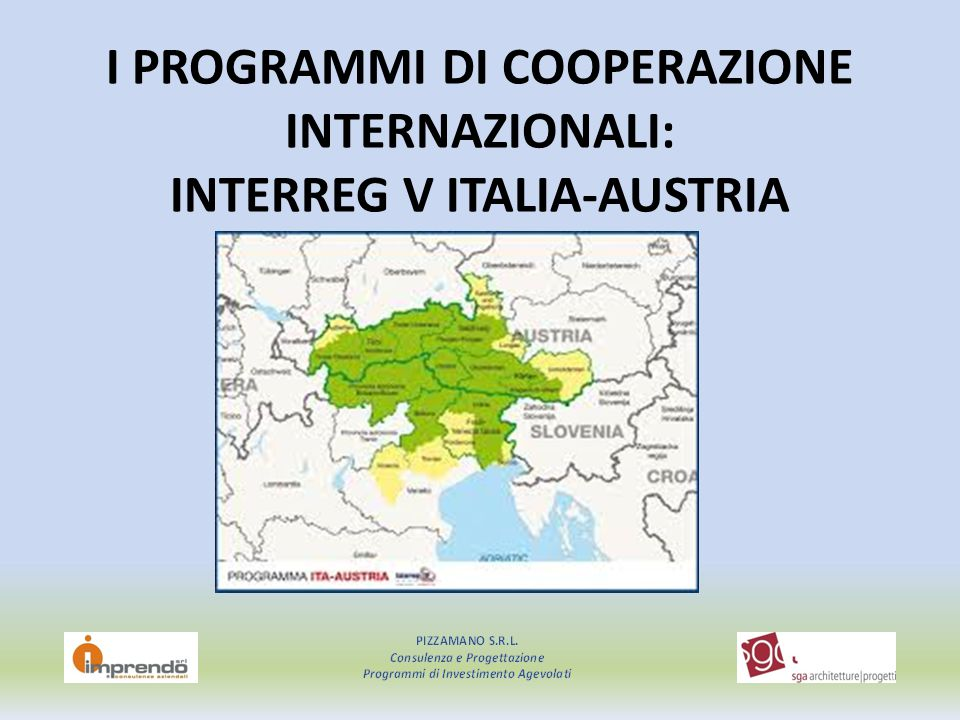 I PROGRAMMI DI COOPERAZIONE INTERNAZIONALI: INTERREG V ITALIA-AUSTRIA