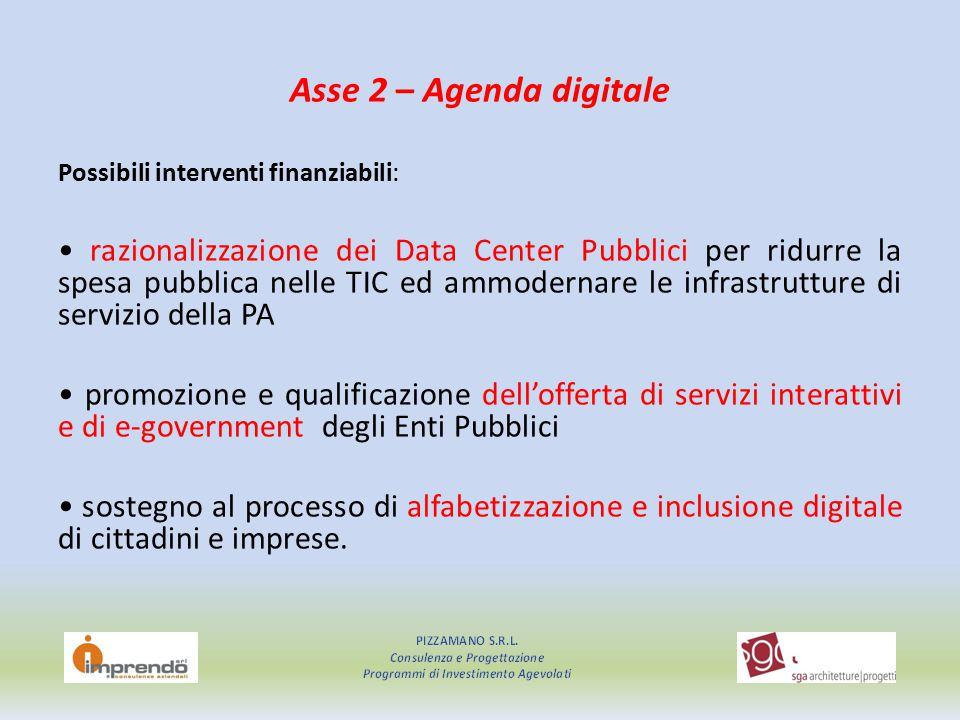 Asse 2 – Agenda digitale Possibili interventi finanziabili: