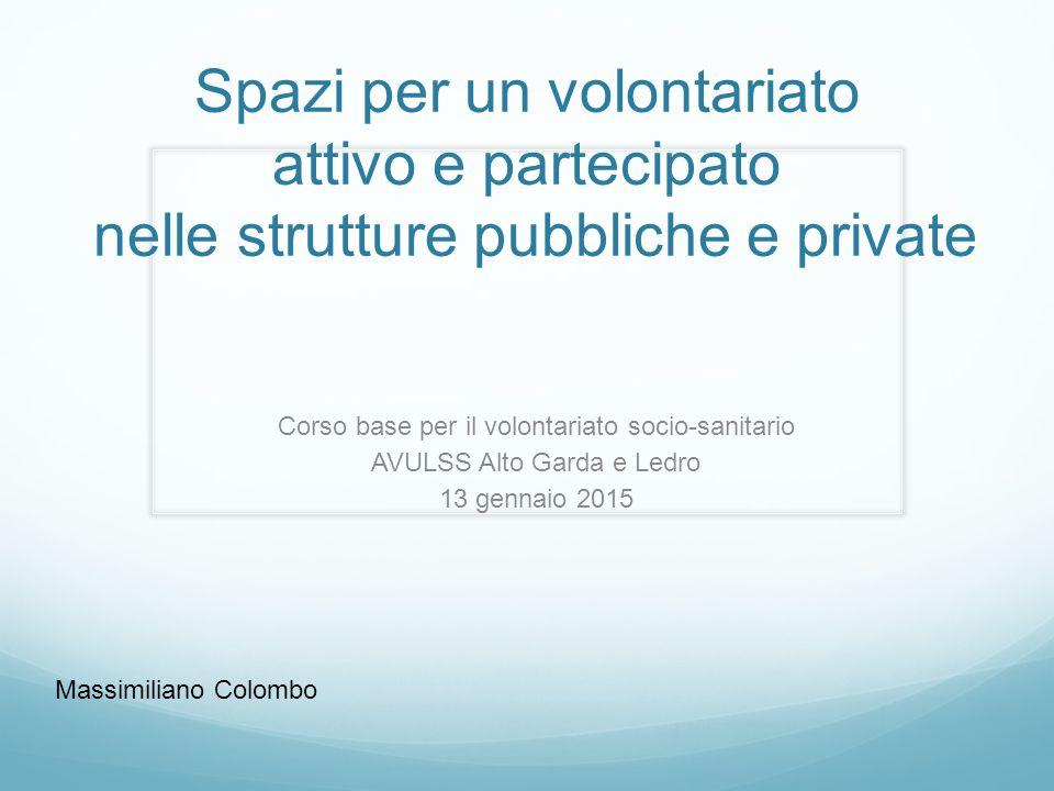 Spazi per un volontariato attivo e partecipato nelle strutture pubbliche e private