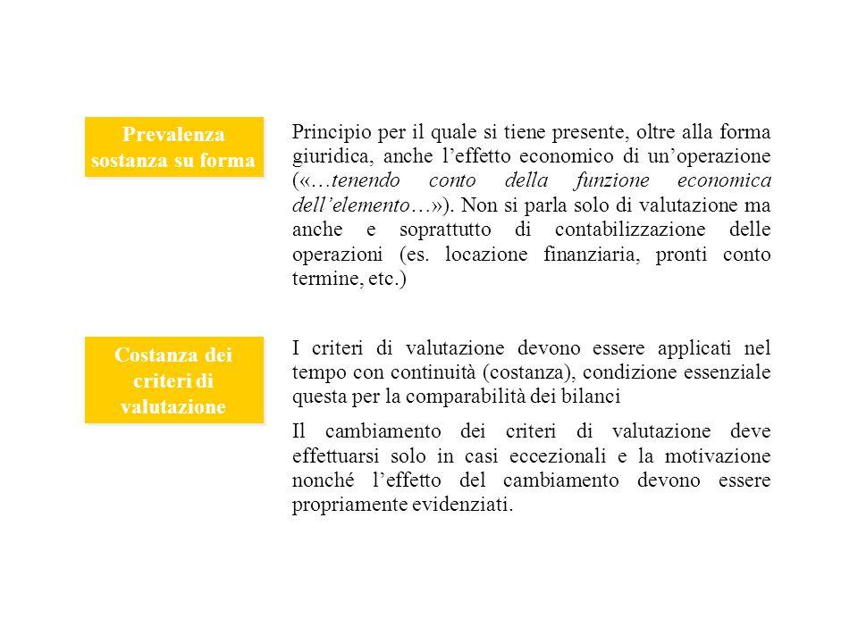 Prevalenza sostanza su forma Costanza dei criteri di valutazione