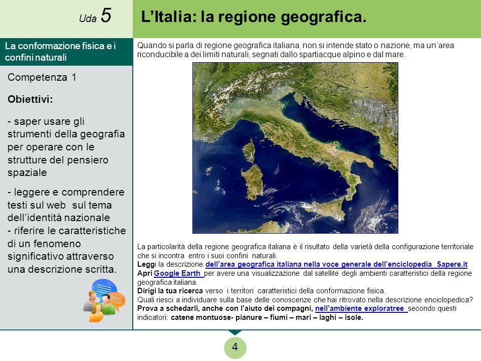 L'Italia: la regione geografica.