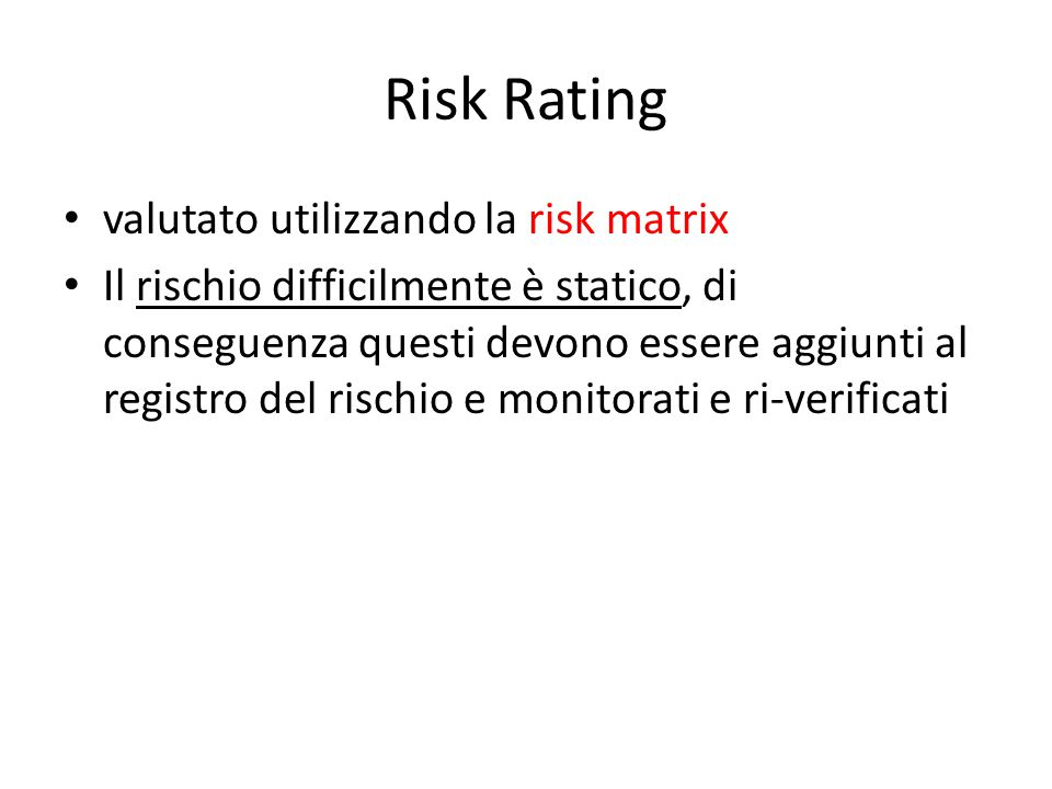 Risk Rating valutato utilizzando la risk matrix