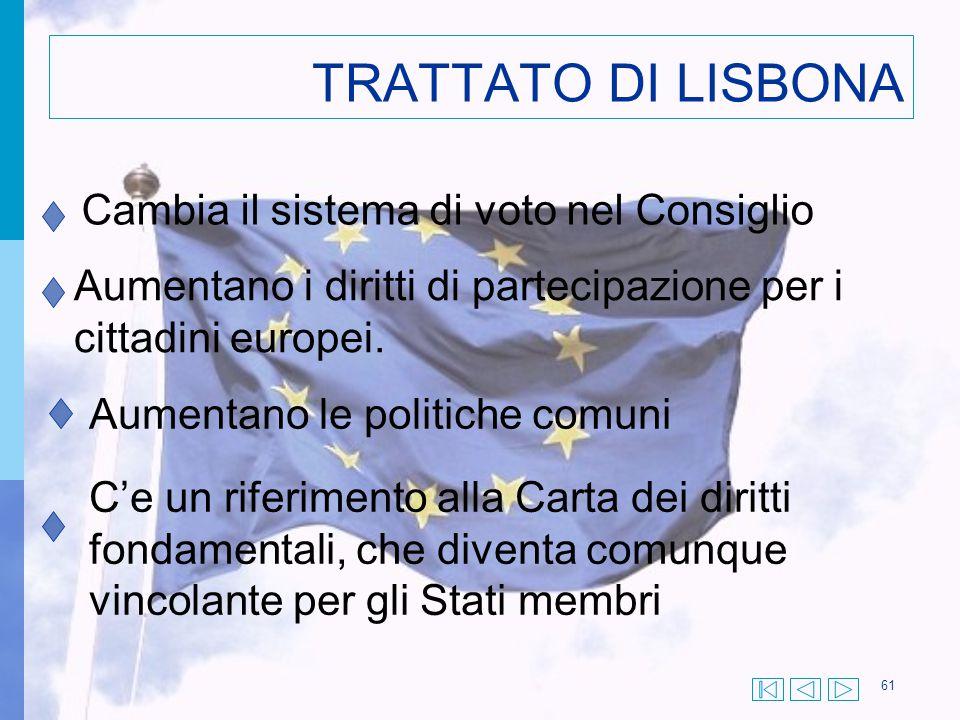 TRATTATO DI LISBONA Cambia il sistema di voto nel Consiglio